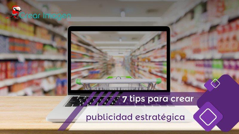 7 tips para crear publicidad digital estratégica
