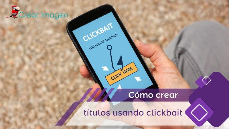 Cómo Crear Títulos usando Clickbait