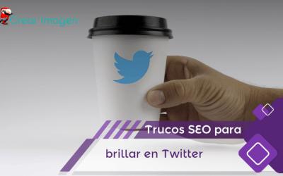 Trucos SEO que harán brillante tu web y marca en Twitter