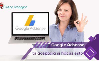 Cosas que hay que hacer para ser aceptado por Google Adsense