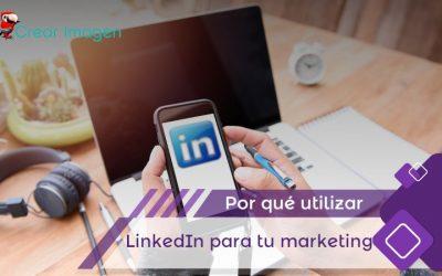 Por qué utilizar LinkedIn para su marketing